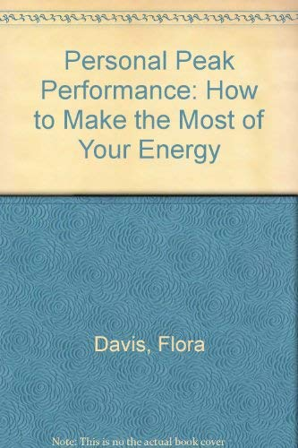 Personal Peak Performance: How to Make the Most of Your Energy (0070158614) by Davis, Flora