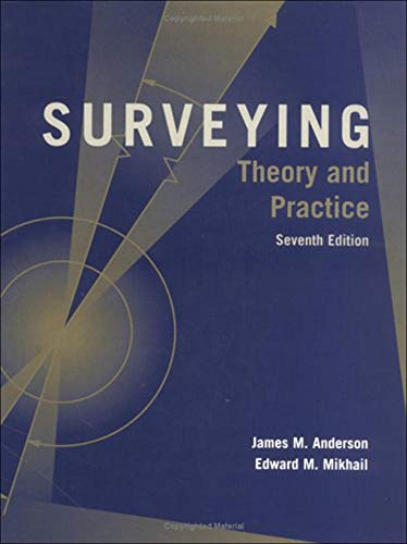 Surveying: Theory and Practice, 7ed: Mikhail Anderson