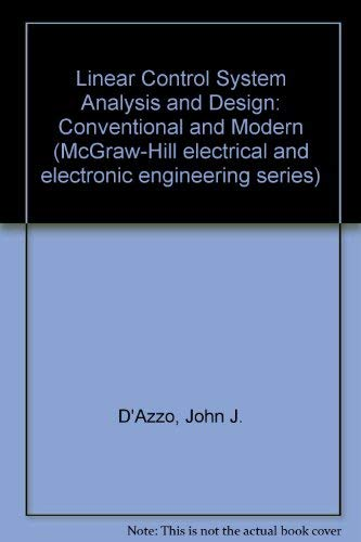 Linear control system analysis and design: conventional: John Joachim D'Azzo
