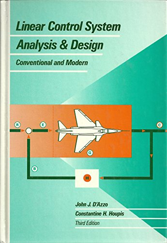 Linear Control System Analysis and Design: Conventional: D'Azzo, John Joachim,