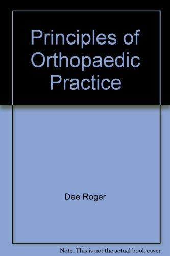 Principles of Orthopaedic Practice: Dee, Roger (Other Contributor)