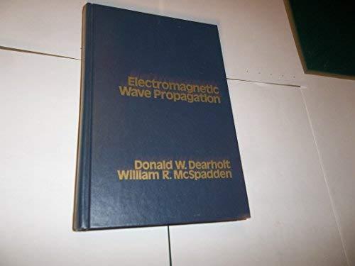 Electromagnetic Wave Propagation: Dearholt, Donald, McSpadden,