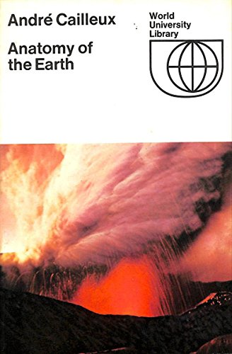 9780070162235: Anatomy of the Earth (World University Library)