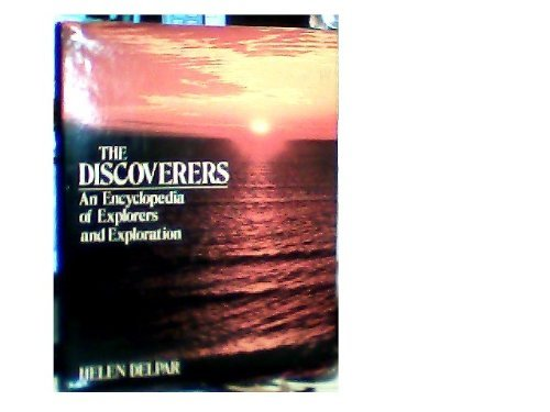 9780070162648: The Discoverers: An Encyclopedia of Explorers and Exploration
