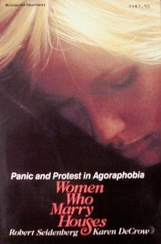 9780070162839: Women Who Marry Houses: Panic and Protest in Agoraphobia