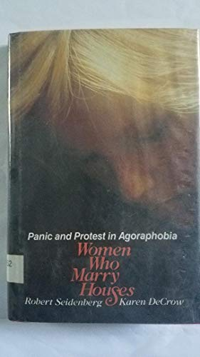 9780070162846: Women who marry houses: Panic and protest in agoraphobia