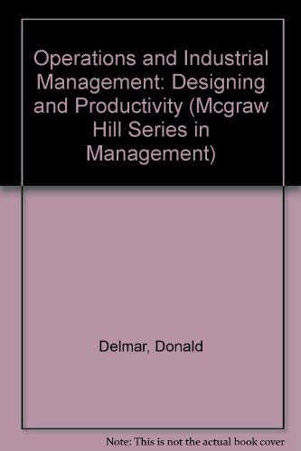 Operations and Industrial Management: Designing and Productivity: Donald Delmar