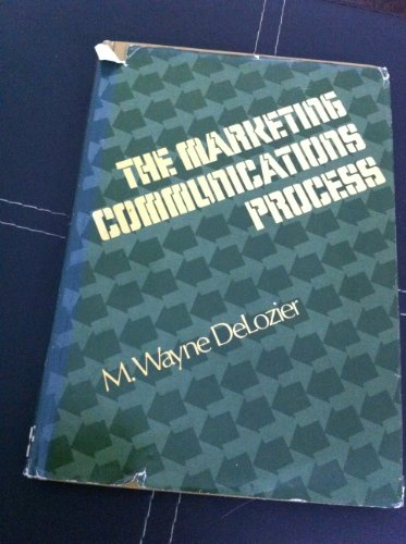 The Marketing Communications Process: M. Wayne DeLozier