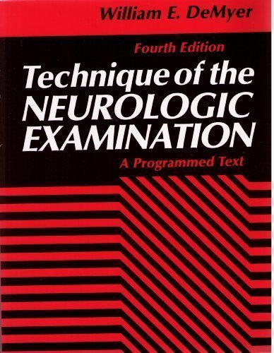 Technique of the Neurologic Examination: A Programmed: William DeMyer