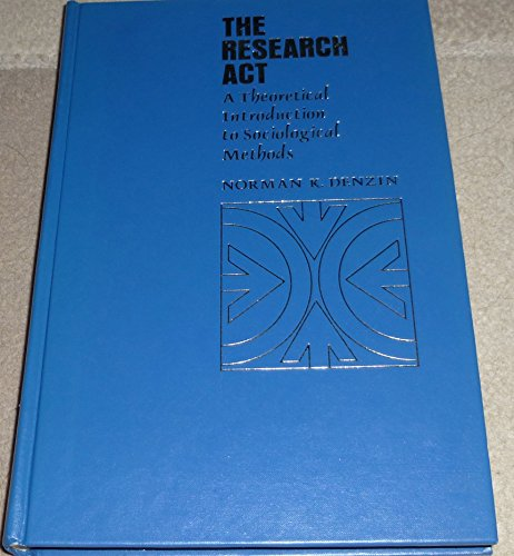 9780070163607: Research Act: Theoretical Introduction to Sociological Methods