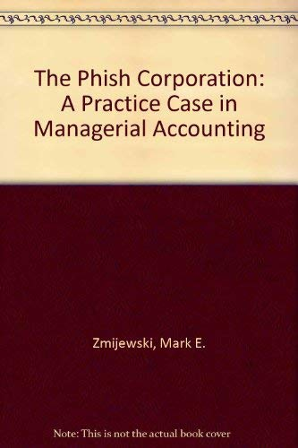 9780070165434: The Phish Corporation: A Practice Case in Managerial Accounting
