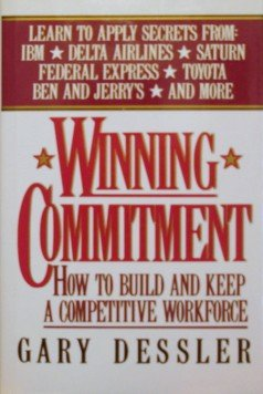 9780070166301: Winning Commitment: How to Build and Keep a Competitive Workforce