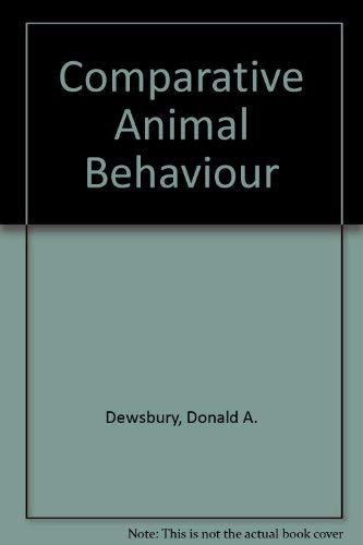 Comparative Animal Behaviour: Dewsbury, Donald A.