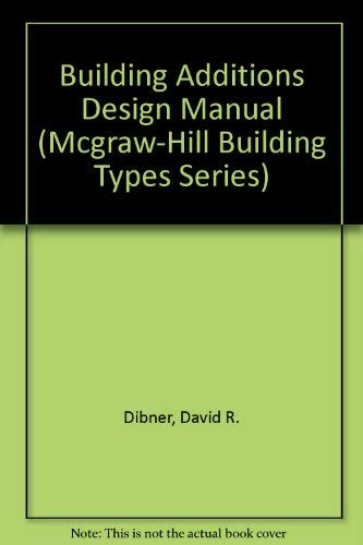 9780070167612: Building Additions Design (Mcgraw-Hill Building Types Series)