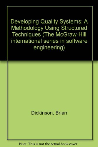 9780070168039: Developing Quality Systems: A Methodology Using Structured Techniques (Mcgraw Hill Software Engineering Series)