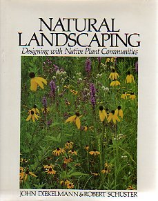 9780070168138: Natural Landscaping: Designing With Native Plant Communities