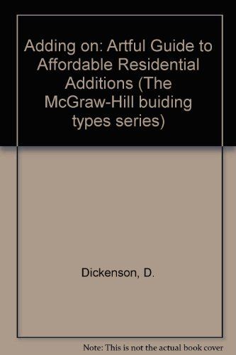 9780070168145: Adding on: An Artful Guide to Affordable Residential Additions (The McGraw-Hill building types series)