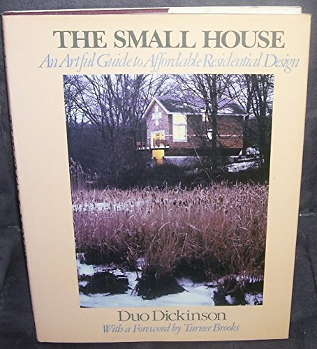 9780070168183: The Small House: An Artful Guide to Affordable Residential Design