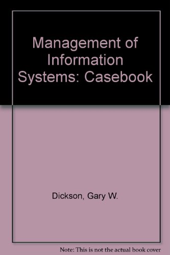 Management of Information Systems: Casebook (McGraw-Hill series: Dickson, Gary W.,