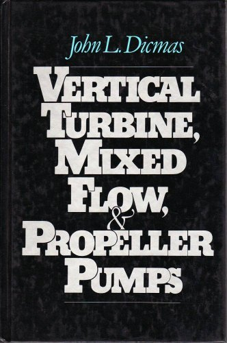 9780070168374: Vertical Turbine, Mixed Flow, and Propeller Pumps