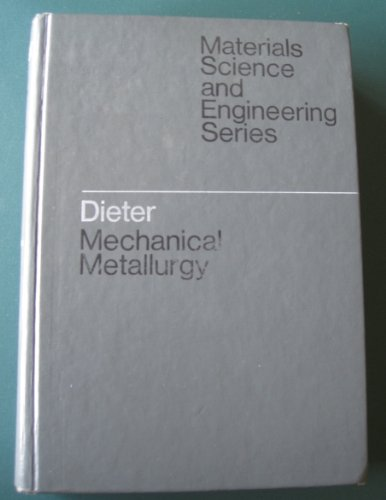 9780070168916: Mechanical Metallurgy (Materials Science and Engineering) by Dieter, George E.