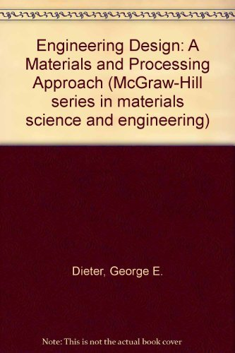 9780070168961: Engineering Design: A Materials and Processing Approach (McGraw-Hill series in materials science and engineering)