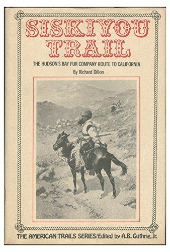 The Siskiyou Trail: Richard Dillon