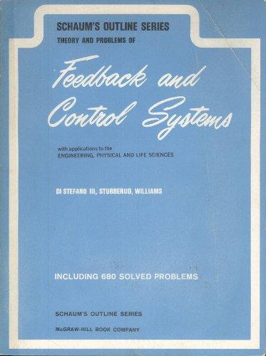 Feedback and Control Systems (Schaum's Outline Series): Joseph DiStefano, etc.
