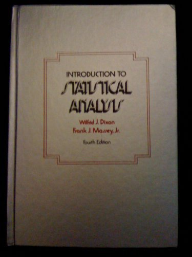 Introduction to Statistical Analysis: Dixon, Wilfrid J.;