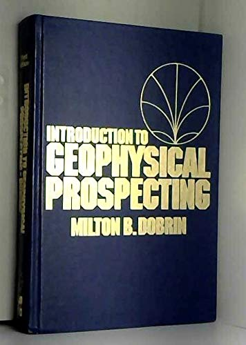 Introduction to geophysical prospecting: Dobrin, Milton B