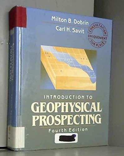 Introduction to Geophysical Prospecting: Milton B. Dobrin,