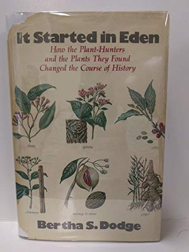 9780070172906: It Started in Eden : How the Plant-Hunters and the Plants They Found Changed the Course of History