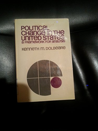 9780070174023: Political Change in the United States (Policy impact and political change in America)