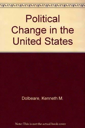 Political Change in the United States : Dolbeare, Kenneth M.