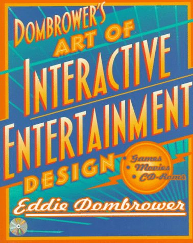 9780070174979: Dombrower's Art of Interactive Entertainment Design