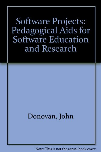 Software Projects: Pedagogical Aids for Software Education: Donovan, John J.
