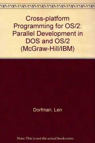 9780070178625: Cross-Platform Programming for Os/2: Parallel Development in DOS and Os/2/Book and Disk (McGraw-Hill/IBM)