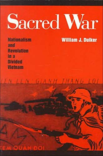 Sacred War: Nationalism and Revolution In A: Duiker, William