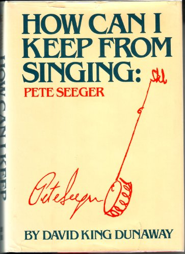 9780070181502: How Can I Keep from Singing: Pete Seeger
