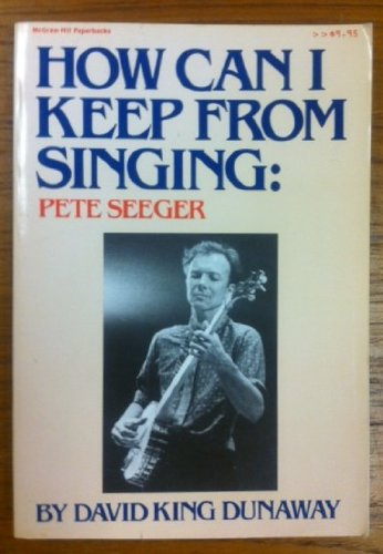 9780070181519: How Can I Keep from Singing: Pete Seeger