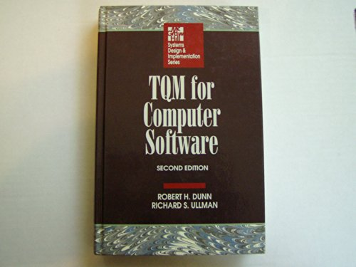 Tqm for Computer Software (Systems Design and Implementation): Dunn, Robert H.; Ullman, Richard S.