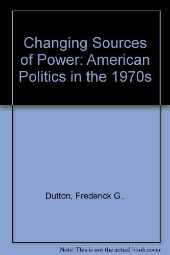 9780070184022: Changing Sources of Power: American Politics in the 1970s