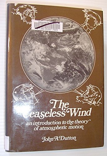 9780070184077: Ceaseless Wind: Introduction to the Theory of Atmospheric Motion