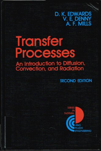 Transfer Processes: An Introduction to Diffusion, Convection: D.K. Edwards, etc.
