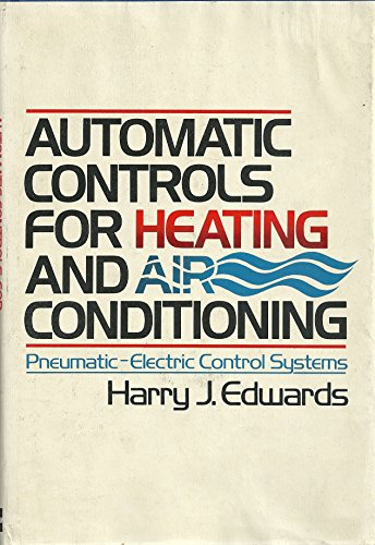 9780070190467: Automatic Controls for Heating and Air Conditioning: Pneumatic Electric Control Systems