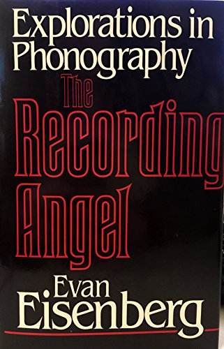 9780070190511: The Recording Angel: Explorations in Phonography