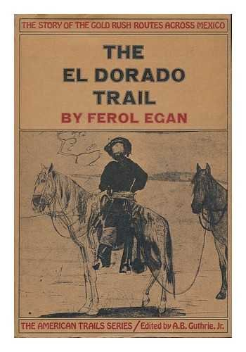 9780070190573: The El Dorado Trial: The Story of the Gold Rush Routes Across Mexico