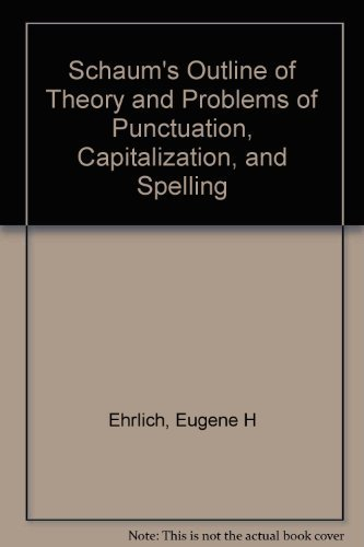 Schaum's Outline of Theory and Problems of Punctuation, Capitalization, and Spelling (Schaum's outline series) (007019095X) by Ehrlich, Eugene H.