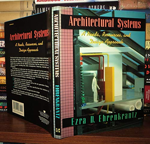 9780070191006: Architectural Systems: A Needs, Resources and Design Approach