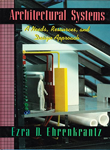 9780070191006: Architectural Systems: A Needs, Resources, and Design Approach
